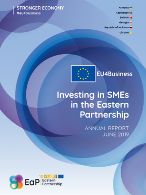 Investing in SMEs in the Eastern Partnership: EU4Business Annual Report 2019