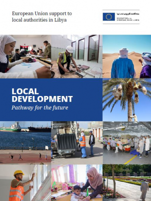 European Union support to local authorities in Libya – Local development, pathway for the future