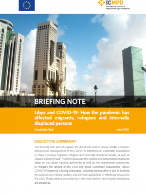 "International Centre for Migration Policy Development briefing note: ""Libya and COVID-19: How the pandemic has affected migrants, refugees and internally displaced persons"""