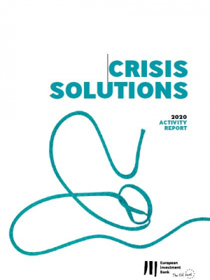 European Investment Bank Activity Report 2020 – Crisis solutions