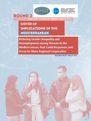 CMI FEMISE COVID-19 MED BRIEF 15 - Reducing Gender Inequality and Unemployment among Women in the Mediterranean: post-COVID responses and areas for more regional cooperation