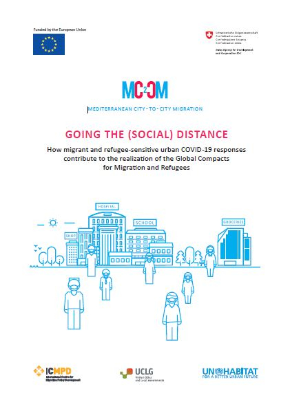 MC2CM Policy Paper - GOING THE (SOCIAL) DISTANCE: How migrant and refugee-sensitive urban COVID-19 responses contribute to the realization of the Global Compacts for Migration and Refugees